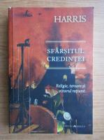 Anticariat: Sam Harris - Sfarsitul credintei. Religie, teroare si viitorul ratiunii