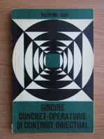 Anticariat: Valentin Radu - Gandire concret-operatorie si continut obiectual