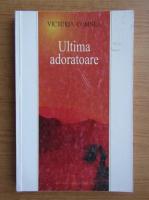 Anticariat: Victoria Comnea - Ultima adoratoare