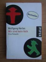 Anticariat: Wolfgang Herles - Wir sind kein Volk