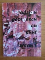 Anticariat: Adrian Georgescu - Eu sunt si vreau