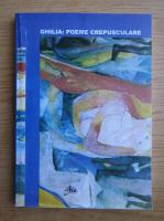 Anticariat: Alecu Ivan Ghilia - Poeme crepusculare