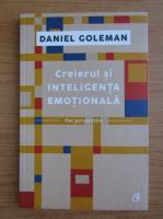 Anticariat: Daniel Goleman - Creierul si inteligenta emotionala. Noi perspective