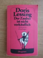 Anticariat: Doris Lessing - Der Zauber ist nicht verkauflich