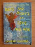 Eduardo Galeano - Days and nights of love and war
