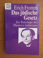 Erich Fromm - Das judische Gesetz. Zur Soziologie des Diaspora Judentums