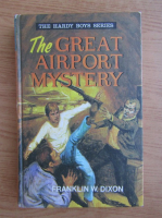 Franklin W. Dixon - The great airport mystery