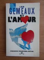 Anticariat: Frederic Maisonblanche - Les gemeaux et l'amour