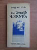 Anticariat: Grigore Ilisei - Cu George Lesnea prin veac