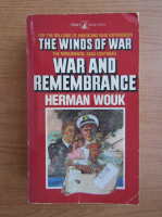 Herman Wouk - The winds of war. War and remembrance