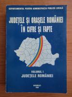 Judetele si orasele Romaniei in cifre si fapte (volumul 1)