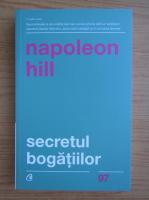 Anticariat: Napoleon Hill - Secretul bogatiilor. Cum sa obtii ceea ce-ti doresti