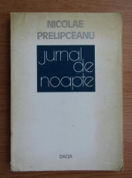 Anticariat: Nicolae Prelipceanu - Jurnal de noapte