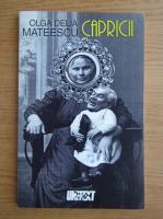 Anticariat: Olga Delia Mateescu - Capricii