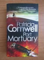 Anticariat: Patricia Cornwell - Port mortuary