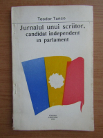Teodor Tanco - Jurnalul unui scriitor, candidat independent in parlament
