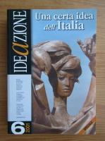 Anticariat: Una certa idea dell Italia