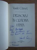 Anticariat: Vasile Garnet - Personaj in gradina uitata (cu autograful si dedicatia autorului pentru Jozsef Balogh)
