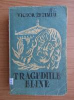 Anticariat: Victor Eftimiu - Tragediile eline (1947)