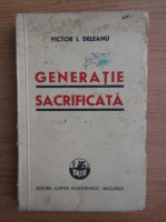 Anticariat: Victor I. Deleanu - Generatie sacrificata (1943)