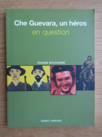 Anticariat: Viviane Bouchard - Che Guevara, un heros en question