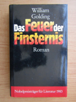 William Golding - Das Feuer der Finsternis