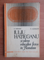 A. Morariu - Iuliu Hatieganu si ideea educatiei fizice in Romania
