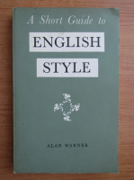 Anticariat: Alan Warner - A short guide to english style