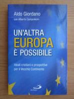 Anticariat: Aldo Giordano - Un'altra Europa e possibile