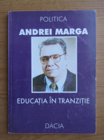 Andrei Marga - Educatia in tranzitie