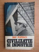 Anticariat: Dan Popescu - Civilizatie si industrie