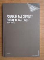Anticariat: Dinu G. Ionescu - Pourquoi pas quatre? Purquois pas cinq?