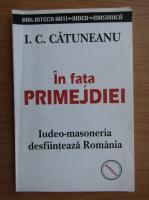 I. C. Catuneanu - In fata primejdiei