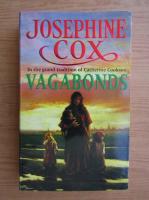 Anticariat: Josephine Cox - Vagabonds