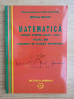Mircea Ganga - Matematica. Manual pentru clasa a XII-a, M1. Elemente de analiza matematica (2007)