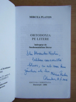Mircea Platon - Ortodoxia pe litere (cu autograful autorului)