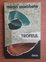 Miron Scorobete - Trofeul