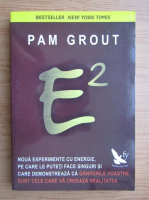 Anticariat: Pam Grout - E 2