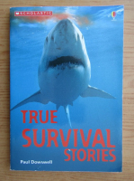 Anticariat: Paul Dowswell - True survival stories