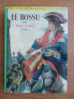 Anticariat: Paul Feval - Le bossu, volumul 1. Le petit parisien