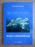 Anticariat: Petre Dinu Marcel - Masca destinului