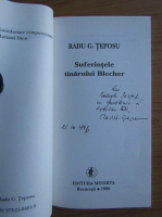 Radu G. Teposu - Suferintele tanarului Blecher (cu autograful si dedicatia autorului pentru Balogh Jozsef)