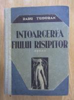 Radu Tudoran - Intoarcerea fiului risipitor (1931)