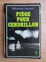 Sebastien Japrisot - Piege pour Cendrillon