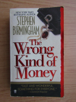 Anticariat: Stephen Birmingham - The wrong kind of money