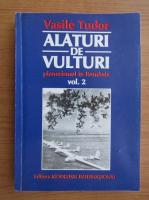 Vasile Tudor - Alaturi de vulturi, volumul 2. Planorismul in Romania