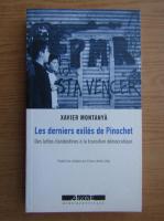 Anticariat: Xavier Montanya - Les derniers exiles de Pinochet