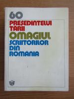 Anticariat: 60. Presedintelui tarii, omagiul scriitorilor din Romania