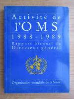 Anticariat: Activite de l'OMS 1988-1989. Rapport biennal du Directeur general a l'Assemblee mondiale de la Sante at aux Nations Unies