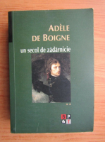 Anticariat: Adele de Boigne - Un secol de zadarnicie (volumul 2)
